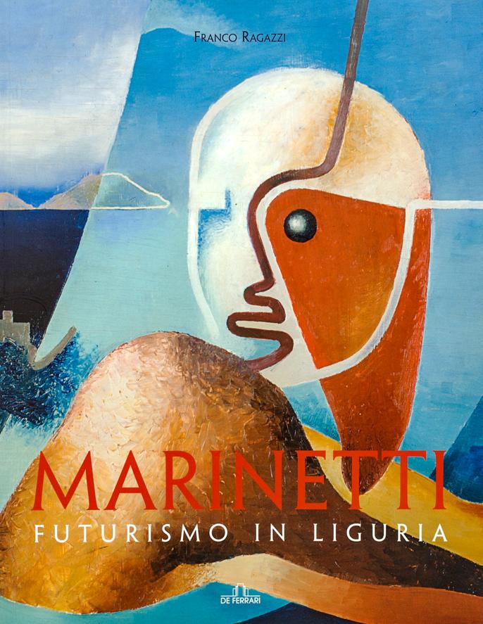FRANCO RAGAZZI - Marinetti. Futurismo in Liguria-0