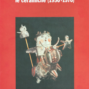 EMANUELE LUZZATI - Le ceramiche (1950 - 1970)